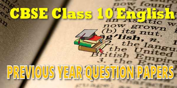 CBSE Previous Year Question Papers Class 10 English Language and Literature