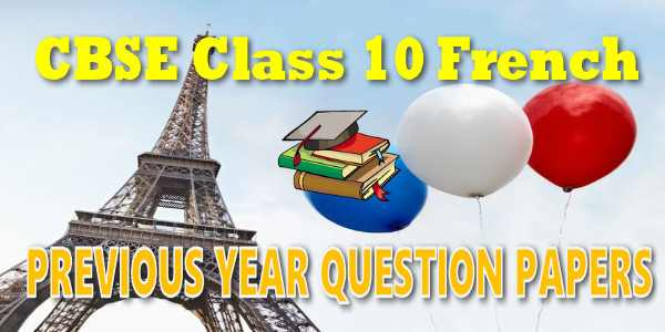 CBSE Previous Year Question Paper French class 10