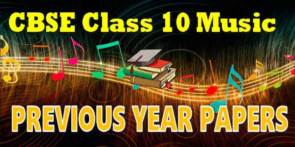 CBSE Previous Year Question Papers Class 10 Music