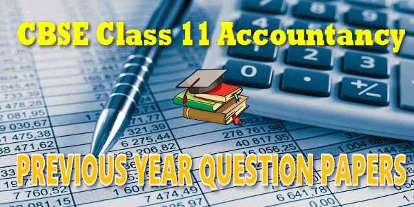 CBSE Previous Papers class 11 Accountancy