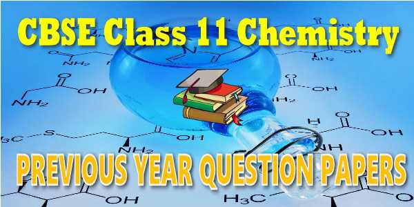 CBSE Previous Year Question Papers Class 11 Chemistry
