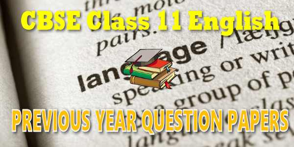 CBSE Previous Year Question Papers Class 11 English Core