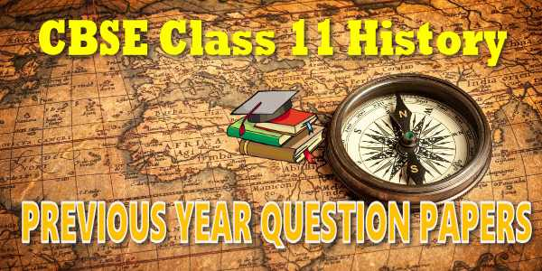 CBSE Previous Year Question Papers Class 11 History