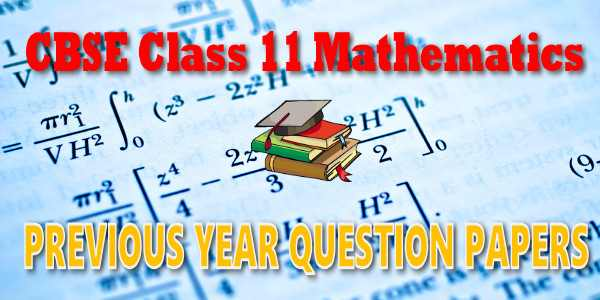 CBSE Previous Year Question Papers Class 11 Mathematics
