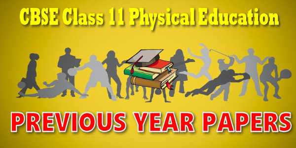 CBSE Previous Year Question Papers Class 11 Physical education
