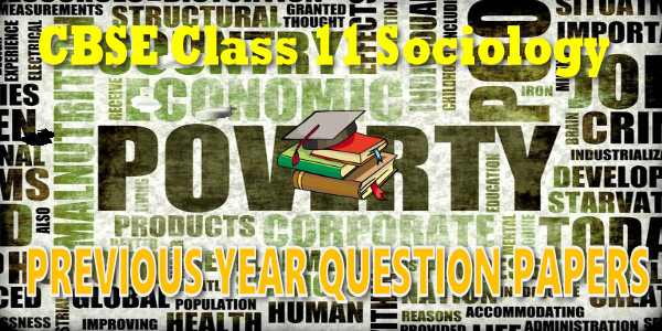 CBSE Last Year Papers for CBSE Class 11 Sociology