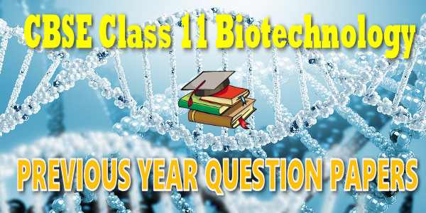 CBSE Previous Year Question Papers Class 12 Biotechnology