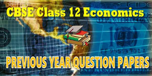 CBSE Previous Year Question Papers Class 12 Economics
