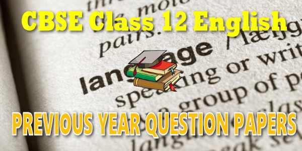CBSE Previous Year Question Papers Class 12 English Core