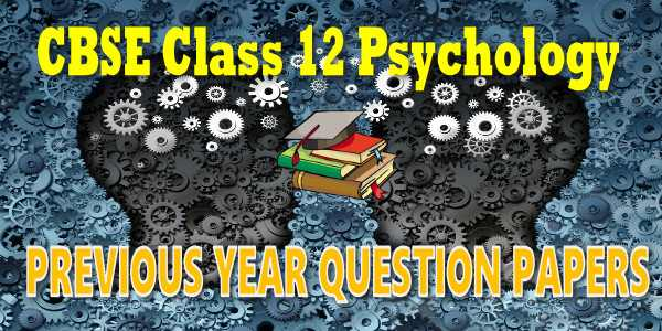 CBSE Previous Year Question Papers Class 12 Psychology