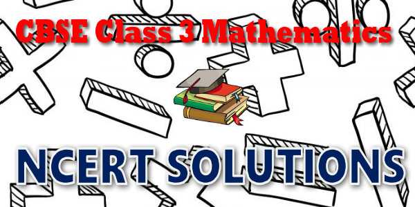 NCERT Solutions for class 3 Mathematics