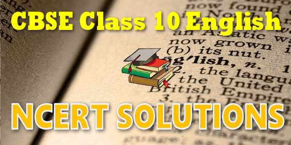 NCERT solutions for class 10 English Language and Literature