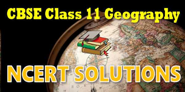 NCERT solutions for class 11 Geography
