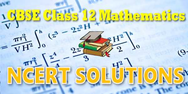 NCERT solutions for class 12 Mathematics