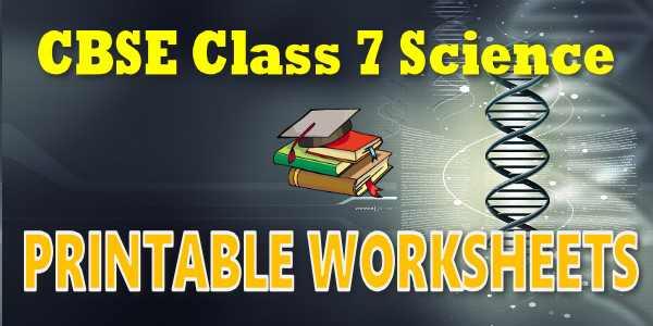 CBSE Worksheet class 7 Science