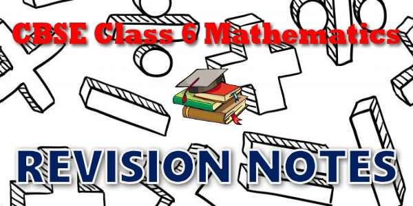 CBSE Revision Notes for class 6 Mathematics