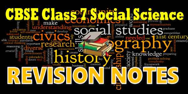 CBSE Revision Notes for CBSE Class 07 Social Science