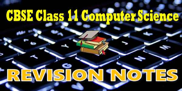 CBSE Revision Notes for Class 11 Computer Science