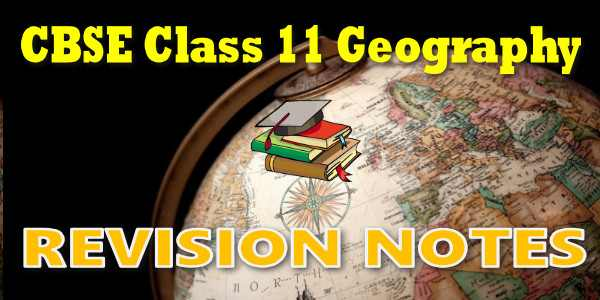 CBSE Revision Notes for Class 11 Geography