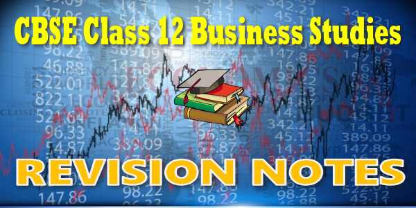 CBSE Revision Notes for class 12 Business Studies