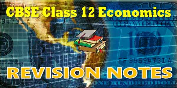 CBSE Revision Notes for class 12 Economics