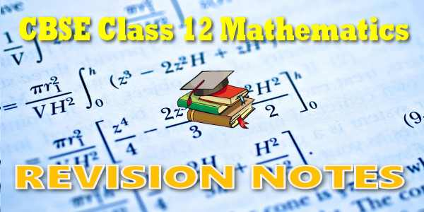 CBSE Revision Notes for class 12 Mathematics