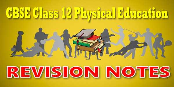 CBSE Revision Notes for class 12 Physical Education
