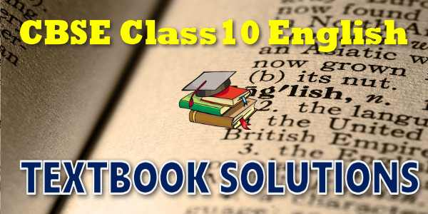 Textbook Solutions for CBSE Class 10 English Communicative (Deleted