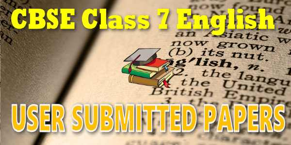 CBSE User Submitted Papers Class 7 English