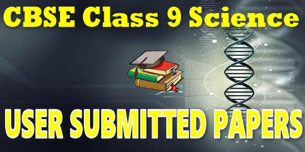 CBSE User Submitted Papers class 9 Science