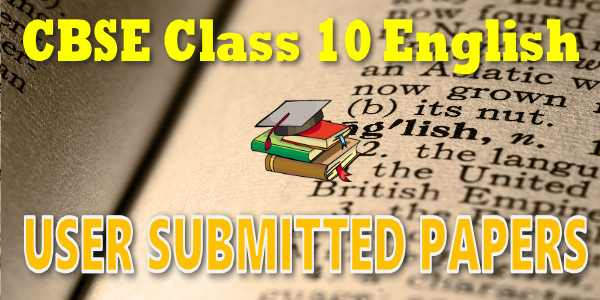 CBSE User Submitted Papers Class 10 English Language and Literature