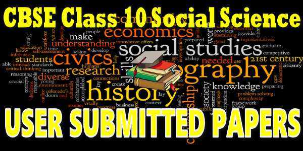 CBSE User Submitted Class 10 Social Science