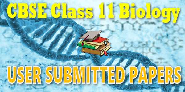 CBSE User Submitted Papers Class 11 Biology