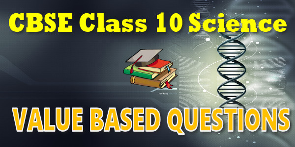 BSE Value Based Questions class 10 Science