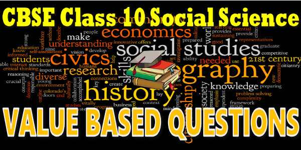 CBSE Value Based Questionsclass 10 Social Science