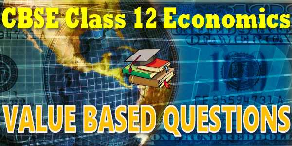 CBSE Value Based Questions class 12 Economics