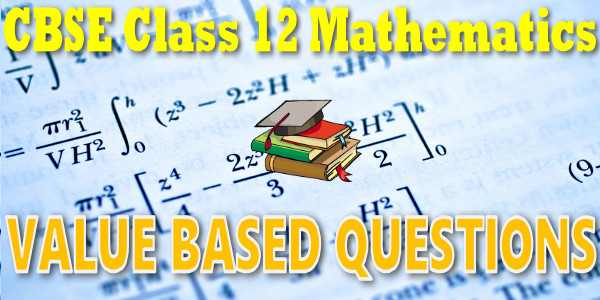 CBSE Value Based Questions class 12 Mathematics